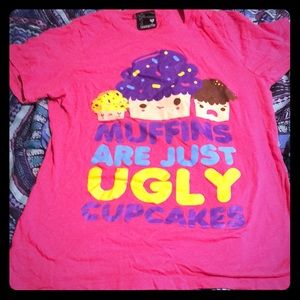 Muffins are just ugly cupcakes shirt